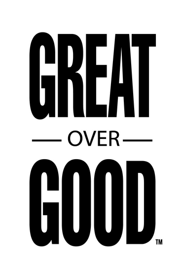 Great Over Good